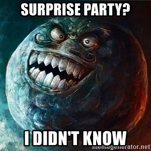 I Lied - Surprise party? i didn't know