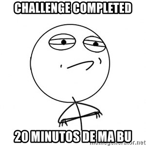Challenge Accepted HD - CHALLENGE COMPLETED 20 MINUTOS DE MA BU