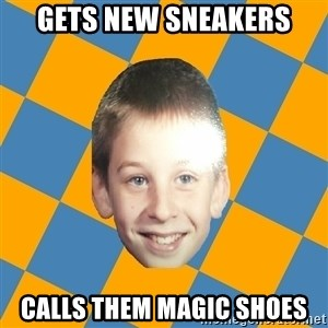annoying elementary school kid - gets new sneakers calls them magic shoes
