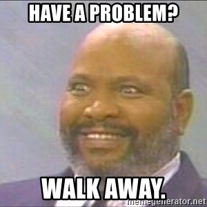 Uncle Phil, Lepreachaun Hunter - Have a Problem? WALK AWAY.