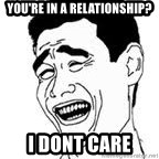 Yao Ming Meme - you're in a relationship? I dont care
