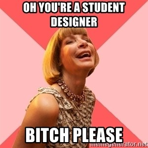 Amused Anna Wintour - oh you're a student designer bitch please