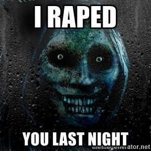 NEVER ALONE  - I raped  you last night