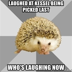 Hockey Hedgehog - laughed at kessel being picked last who's laughing now