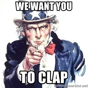 Uncle Sam - We want you To clap