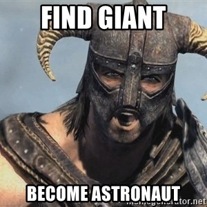 Fus Ro Dah - Find Giant become astronaut