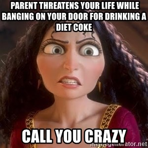 npd parents -  PARENT THREATENS YOUR LIFE WHILE BANGING ON YOUR DOOR FOR DRINKING A DIET COKE CALL YOU CRAZY
