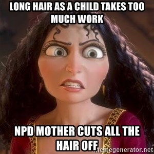 npd parents - long hair as a child takes too much work npd mother cuts all the hair off