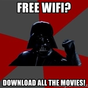 Vadermemes - Free wifi? download all the movies!