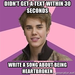 jbnoinuiybiy - Didn't get a text within 30 seconds  Write a song about being heartbroken