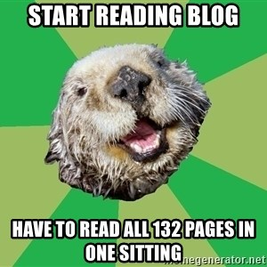 Ocd Otter - Start reading blog have to read all 132 pages in one sitting