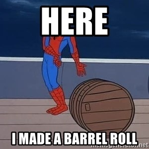 Spiderman and barrel - here i made a barrel roll