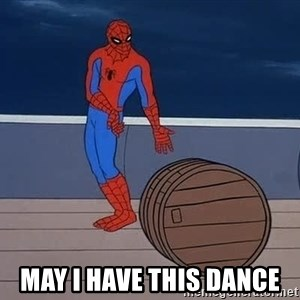 Spiderman and barrel - may I have this dance