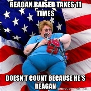Conservative - Reagan raised taxes 11 times doesn't count because he's reagan