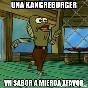 Rev Up Those Fryers - una kangreburger vn sabor a mierda xfavor