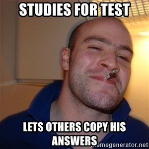 Good Guy Greg - Studies For Test Lets others Copy His Answers
