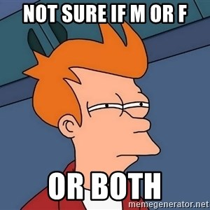 Futurama Fry - Not sure if m or F or both