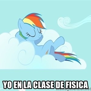 My Little Pony - yo en la clase de fisica