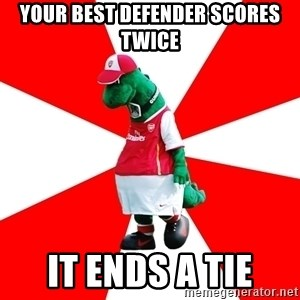 Arsenal Dinosaur - your best defender scores twice it ends a tie