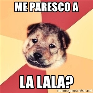 Typical Puppy - me paresco a  la lala?