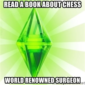Sims - read a book about chess world renowned surgeon