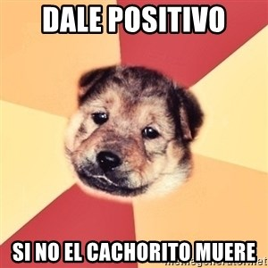 Typical Puppy - DALE POSITIVO SI NO EL CACHORITO MUERE