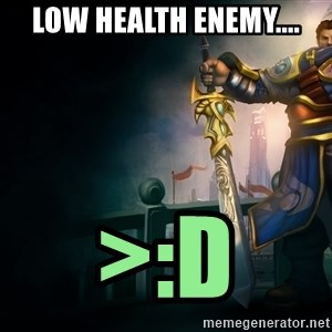 Garen - Low health enemy.... >:d