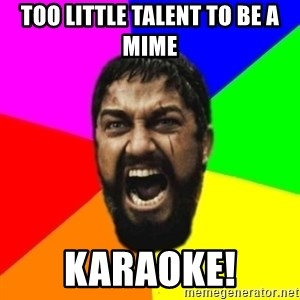 sparta - too little talent to be a mime karaoke!