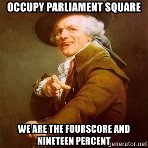 Joseph Ducreux - Occupy Parliament Square We are the fourscore and nineteen percent