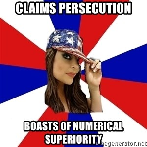 Conservative Bimbo - claims persecution boasts of numerical superiority