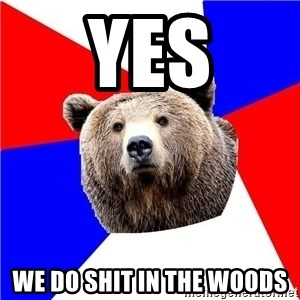 Russian bear - Yes We do shit in The woodS