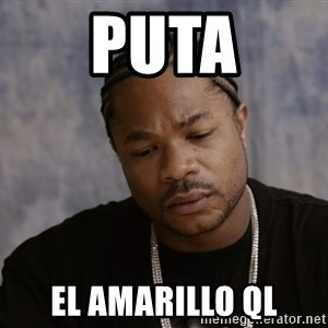 Sad Xzibit - puta el amarillo ql