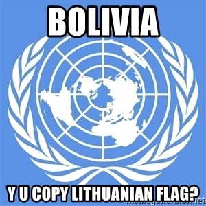 Typical Model UN - Bolivia y u copy lithuanian flag?