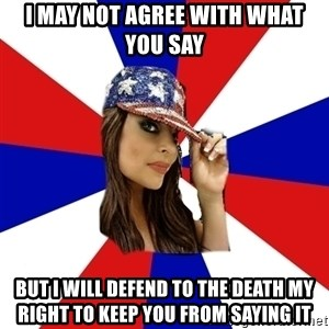 Conservative Bimbo - I may not agree with what you say But I will Defend to the death my right to keep you from saying it