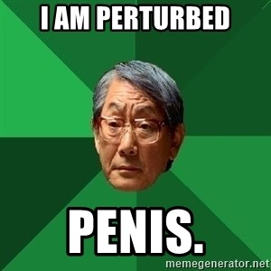 High Expectations Asian Father - I am perturbed penis.