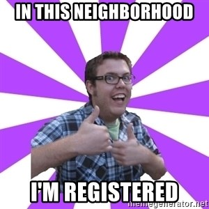 Retard Ray - in this neighborhood i'm registered