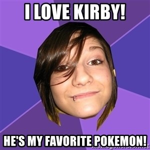 Clinically Insane Scene Girl - I LOVE KIRBY! He's my favorite Pokemon!