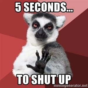 Chill Out Lemur - 5 seconds... to shut up