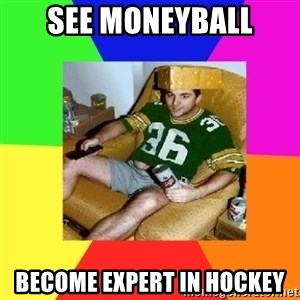 Casual Sports Fan - SEE MONEYBALL BECOME EXPERT IN HOCKEY