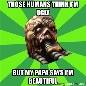 Rottening plague marine - Those humans think i'm ugly but my papa says i'm beautiful