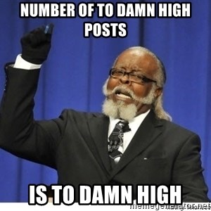The tolerance is to damn high! - Number of to damn high posts is to damn high