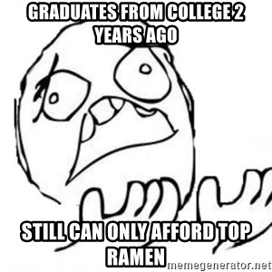 WHY SUFFERING GUY - Graduates from college 2 years ago still can only afford top ramen