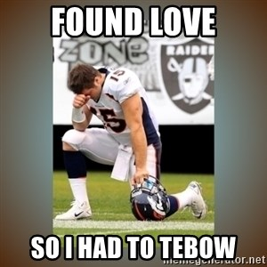 Had To Tebow - found love so i had to tebow