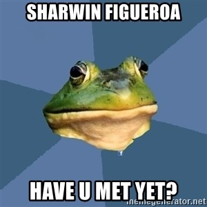 FACEBOOK FROG - Sharwin Figueroa Have U met yet?