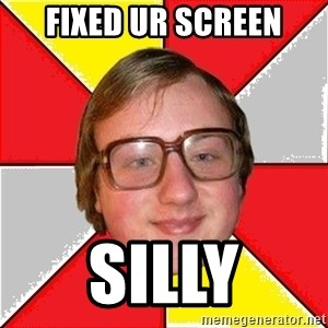 computer zadrot - fixed ur screen silly