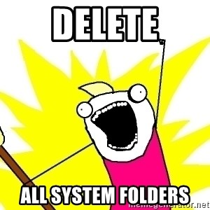 X ALL THE THINGS - delete all system folders