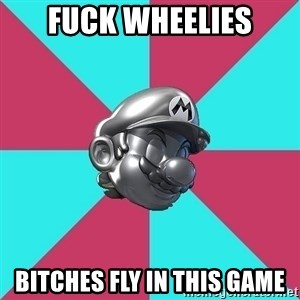 Metal Mario MK7 - fuck wheelies bitches fly in this game