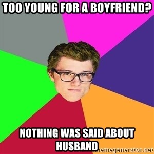 Hipster-Peeta-Mellark - too young for a boyfriend? nothing was said about husband