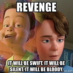 PTSD Andy - Revenge It will be swift. It will be silent. It will be bloody.