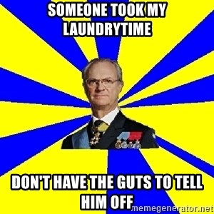 swedishproblems.tumblr.com - Someone took my laundrytime Don't have the guts to tell him off